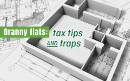 Granny flats- tax tips and traps