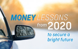 Money Lessons from 2020 to secure a bright future