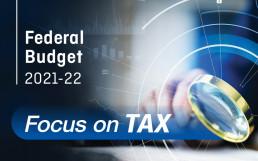 Budget 2021-2022 Focus on Tax