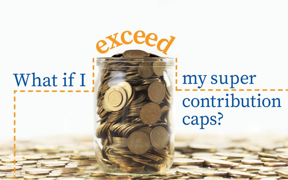 exceeding super contributions cap